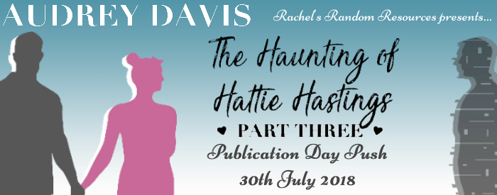 The Haunting of Hattie Hastings Part 3